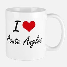 I Love Acute Angles Artistic Design Mugs