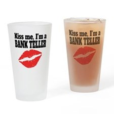 Kiss Me Im A Bank Teller Drinking Glass