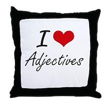 I Love Adjectives Artistic Design Throw Pillow