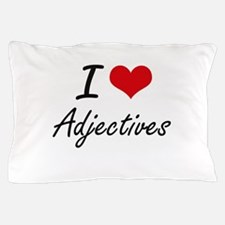 I Love Adjectives Artistic Design Pillow Case