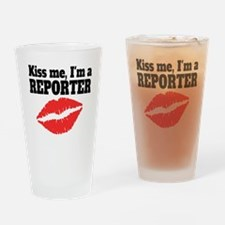 Kiss Me Im A Reporter Drinking Glass