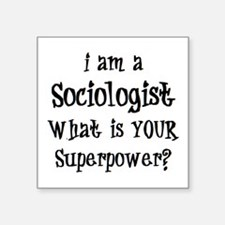 "sociologist Square Sticker 3"" x 3"""