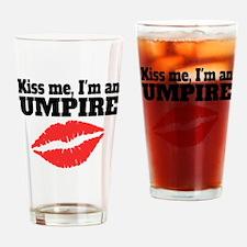 Kiss Me Im An Umpire Drinking Glass