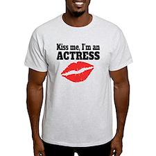 Kiss Me Im An Actress T-Shirt