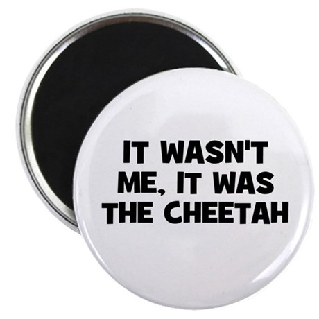 """it wasn't me, it was the chee 2.25"""" Magnet (10 pac"""