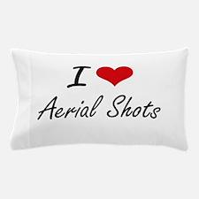 I Love Aerial Shots Artistic Design Pillow Case