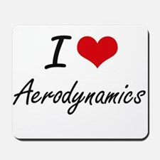 I Love Aerodynamics Artistic Design Mousepad