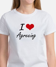I Love Agreeing Artistic Design T-Shirt