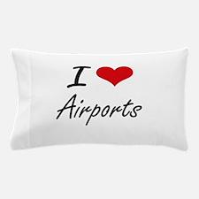 I Love Airports Artistic Design Pillow Case