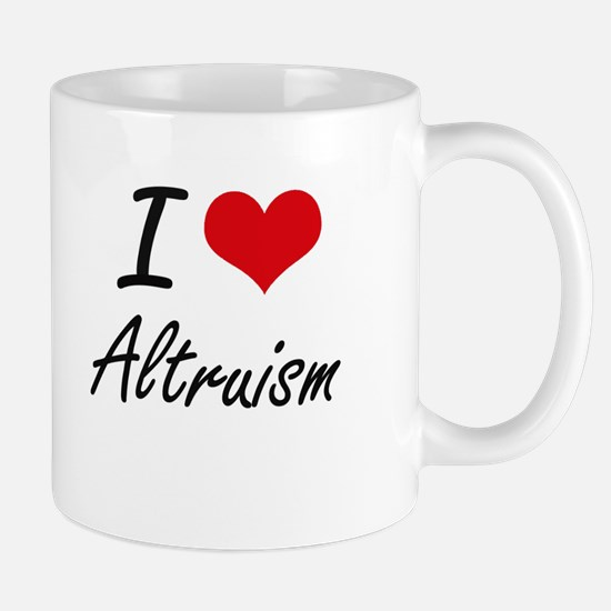 I Love Altruism Artistic Design Mugs