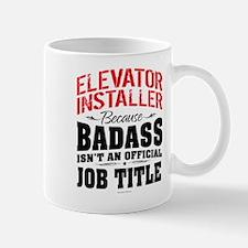 Badass Elevator Installer Mugs