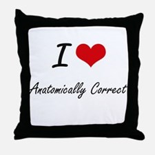 I Love Anatomically Correct Artistic Throw Pillow
