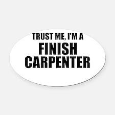 Trust Me, I'm A Finish Carpenter Oval Car Magnet
