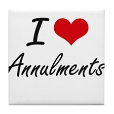 I Love Annulments Artistic Design Tile Coaster