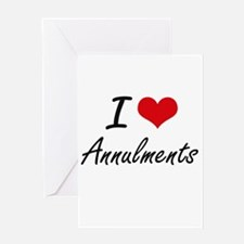 I Love Annulments Artistic Design Greeting Cards