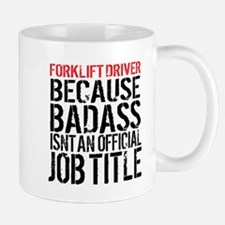 Badass Forklift Driver Mugs