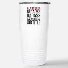 Badass Plasterer Travel Mug