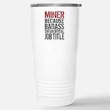 Badass Miner Stainless Steel Travel Mug