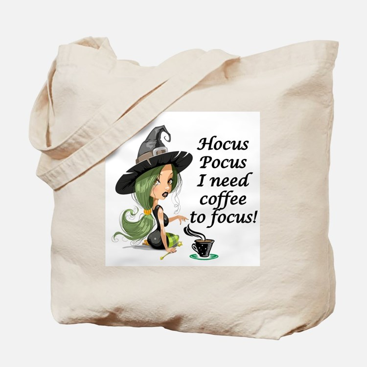 HALLOWEEN WITCH - HOCUS POCUS I NEED  COF Tote Bag