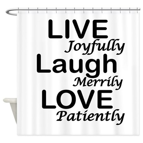 LIVE, LAUGH,LOVE Shower Curtain