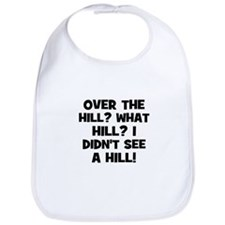 Over the Hill? What Hill? I d Bib