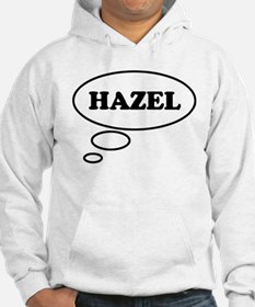 Thinking of HAZEL Hoodie Sweatshirt