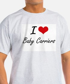 I Love Baby Carriers Artistic Design T-Shirt