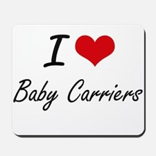 I Love Baby Carriers Artistic Design Mousepad
