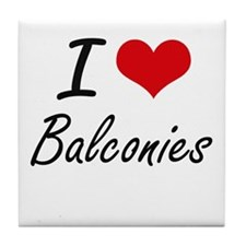 I Love Balconies Artistic Design Tile Coaster