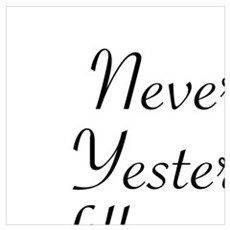NEVER LET YESTERDAY FILL UP YOUR TODAY Framed Print