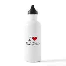 I Love Bank Tellers Ar Water Bottle
