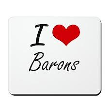 I Love Barons Artistic Design Mousepad