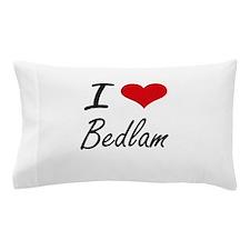 I Love Bedlam Artistic Design Pillow Case