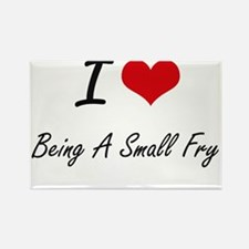 I love Being A Small Fry Artistic Design Magnets