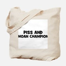 Piss and Moan Champion Tote Bag