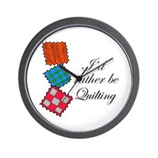I'd Rather Be Quilting Wall Clock