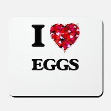 I Love Eggs food design Mousepad