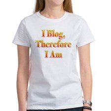 I Blog Therefore I Am Tee