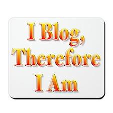 I Blog Therefore I Am Mousepad