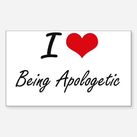 I Love Being Apologetic Artistic Design Decal
