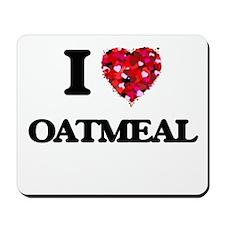I Love Oatmeal food design Mousepad
