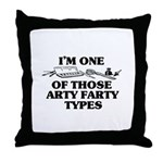 I'm One of Those Arty Farty T Throw Pillow
