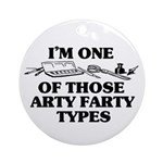 I'm One of Those Arty Farty T Ornament (Round)