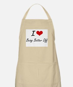 I Love Being Better Off Artistic Design Apron