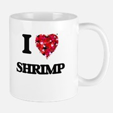 I Love Shrimp food design Mugs