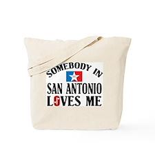 Somebody In San Antonio Tote Bag