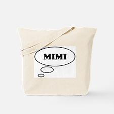 Thinking of MIMI Tote Bag