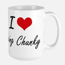 I love Being Chunky Artistic Design Mugs