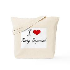 I Love Being Deprived Artistic Design Tote Bag
