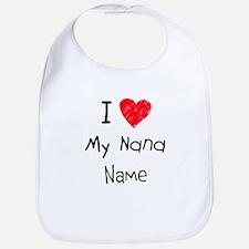 I love my nana insert name Bib